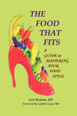 THE Food That Fits: A Guide to Mastering Your Food Style