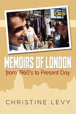 Memoirs of London from 1960's to Present Day
