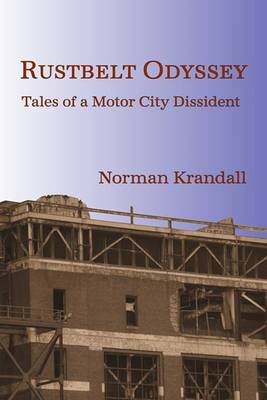 Rustbelt Odyssey: Tales of a Motor City Dissident