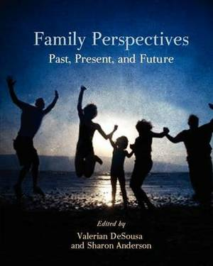 Family Perspectives: Past, Present, and Future