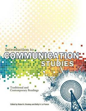 Introduction to Communication Studies: Traditional and Contemporary Readings