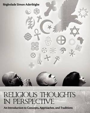 Religious Thoughts in Perspective: An Introduction to Concepts, Approaches, and Traditions