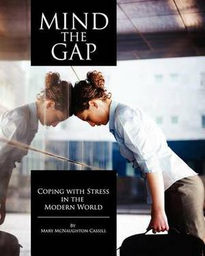Mind the Gap: Coping with Stress in the Modern World