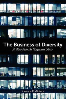 The Business of Diversity: A View from the Corporate Suite