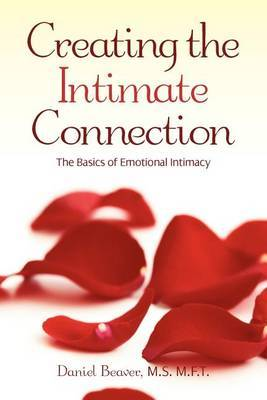 Creating the Intimate Connection: The Basics to Emotional Intimacy