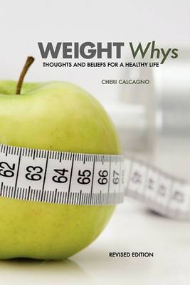 Weight Whys: Thoughts and Beliefs for a Healthy Life
