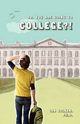 So, You Are Going to College?!