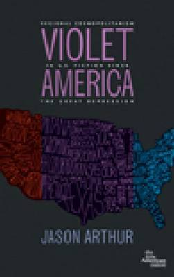 Violet America: Regional Cosmopolitanism in U.S. Fiction Since the Great Depression (New American Canon)
