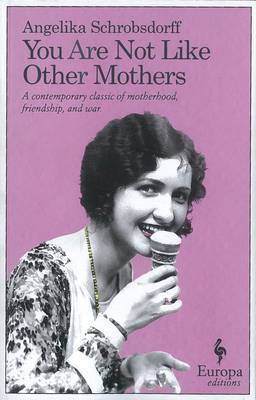 You Are Not Like Other Mothers: Europa Editions