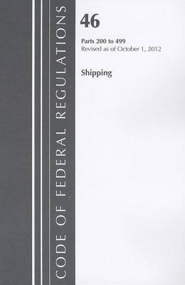 Code of Federal Regulations, Title 46: Parts 200-499 (Shipping) Coast Guard: Revised 10/12