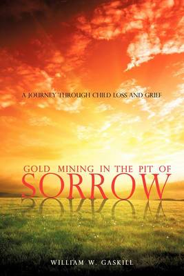 Gold Mining in the Pit of Sorrow