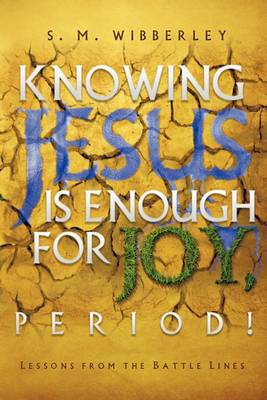Knowing Jesus Is Enough for Joy, Period!
