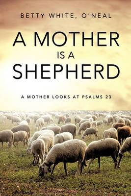 A Mother Is a Shepherd
