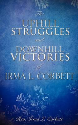 The Uphill Struggles and Downhill Victories of Irma L. Corbett