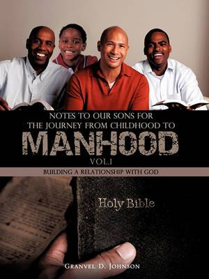 Notes to Our Sons for the Journey from Childhood to Manhood - Volume 1