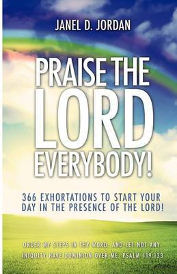 Praise the Lord Everybody!