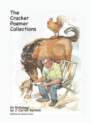 The Cracker Poemer Collections an Anthology by J. Carroll Barnhill