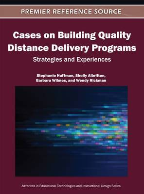 Cases on Building Quality Distance Delivery Programs: Strategies and Experiences