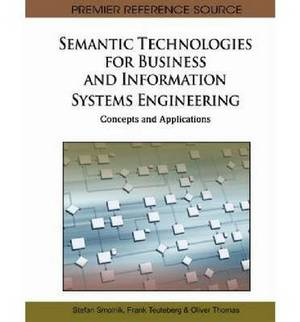 Semantic Technologies for Business and Information Systems Engineering: Concepts and Applications