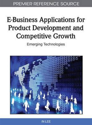 E-Business Applications for Product Development and Competitive Growth: Emerging Technologies