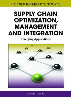Supply Chain Optimization, Management and Integration: Emerging Applications
