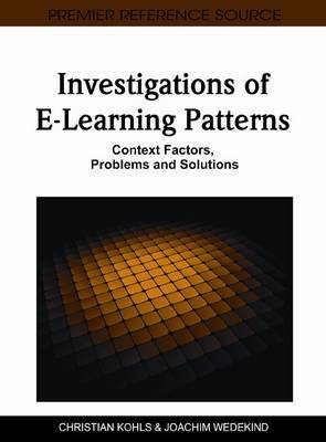 Investigations of E-learning Patterns: Context Factors, Problems, and Solutions