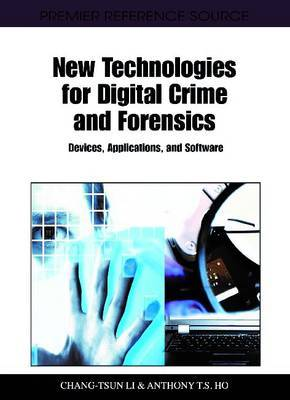 New Technologies for Digital Crime and Forensics: Devices, Applications, and Software