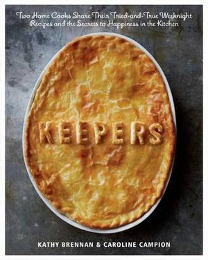 Keepers: Weeknight Meals Made Easier with Simple Reliable Recipes and Tips