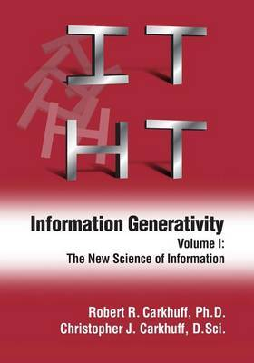 Information Generativity: Volume 1: The New Science of Information