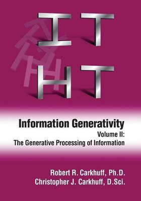 Information Generativity: Volume 2: The Generative Processing of Information