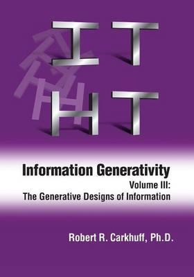 Information Generativity: Volume 3: The Generative Designs of Information