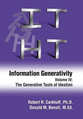 Information Generativity: Volume 4: The Generative Tools of Ideation