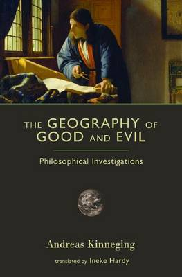 The Geography of Good and Evil: Philosophical Investigations