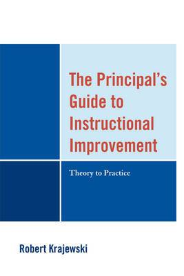 The Principal's Guide to Instructional Improvement: Theory to Practice