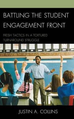 Battling the Student Engagement Front: Fresh Tactics in a Tortured Turnaround Struggle