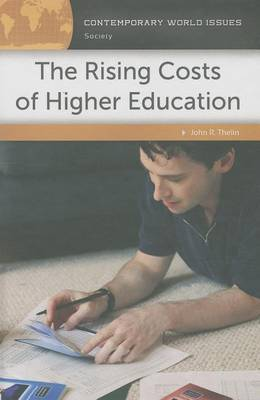 The Rising Costs of Higher Education: A Reference Handbook