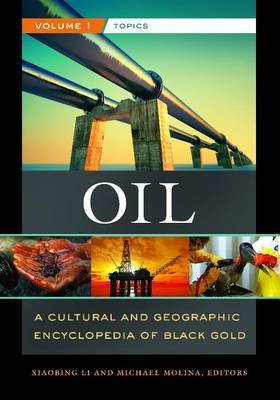 Oil: A Cultural and Geographic Encyclopedia of Black Gold