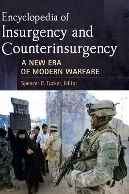 Encyclopedia of Insurgency and Counterinsurgency: A New Era of Modern Warfare