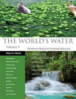 The World's Water: The Biennial Report on Freshwater Resources: v. 8