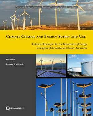 Climate Change and Energy Supply and Use: Technical Report for the U.S. Department of Energy in Support of the National Climate Assessment