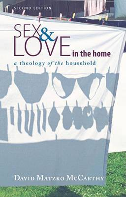 Sex and Love in the Home: A Theology of the Household