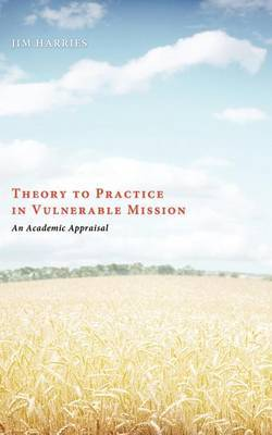 Theory to Practice in Vulnerable Mission: An Academic Appraisal