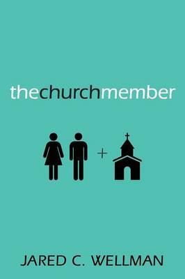 The Church Member: Understanding Your Place in the Body of Christ
