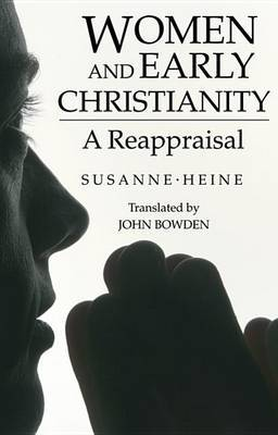 Women and Early Christianity: A Reappraisal