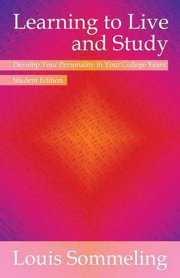 Learning to Live and Study: Develop Your Personality in Your College Years: Student Edition