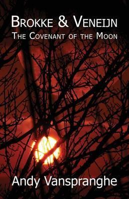 Brokke & Veneijn  : The Covenant of the Moon