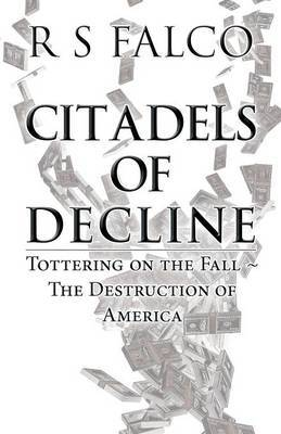 Citadels of Decline: Tottering on the Fall the Destruction of America