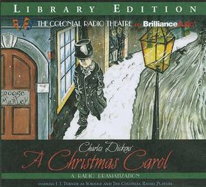 Charles Dickens'  A Christmas Carol : A Radio Dramatization