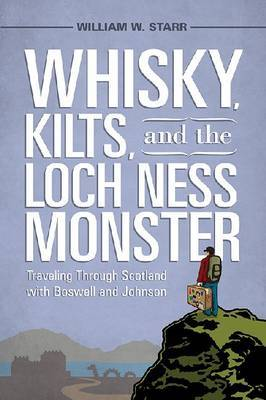 Whisky, Kilts and the Loch Ness Monster: Traveling Through Scotland with Boswell and Johnson