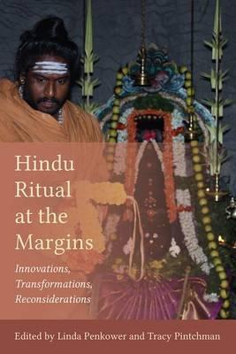 Hindu Ritual at the Margins: Innovations, Transformations, Reconsiderations